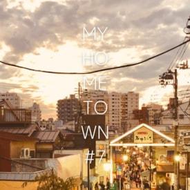 MY HOME TOWN【Goseki編】